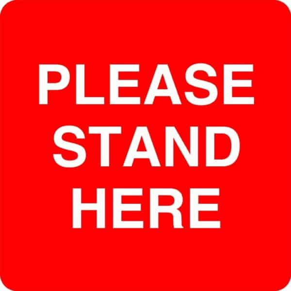 Please stand here Sign