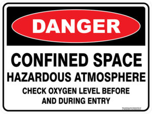 Danger Confined Space Hazardous Atmosphere Check Oxygen Level Before And During Entry