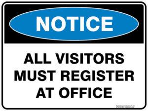 Notice All Visitors Must Register At Office