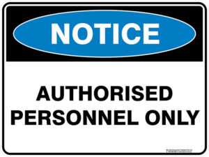 Notice Authorised Personnel Only
