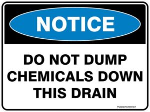 Notice Do Not Pump Chemicals Down This Drain