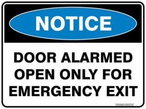 Notice Door Alarmed Open Only For Emergency Exit
