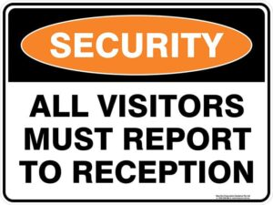 Security All Visitors Must Report To Reception