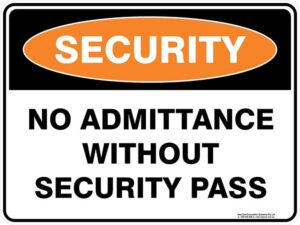 Security No Admittance Without Security Pass Sign