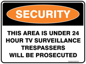 Security This Area Is Under 24 Hour tv Surveillance Trespassers Will Be Prosecuted Sign
