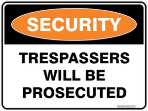 Security Trespassers Will Be Prosecuted Sign