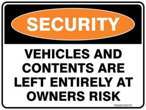 Security Vehicles And Contents Are Left Entirely At Owners Risk